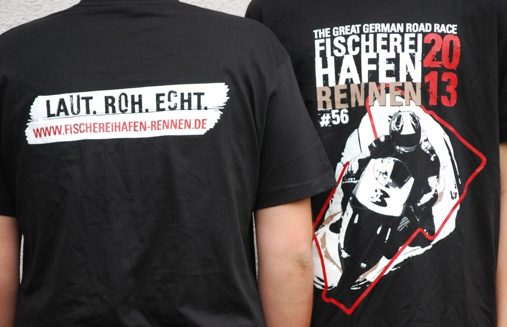 Dein neues T-Shirt: LAUT. ROH. ECHT. Nur auf dem Fischereihafen-Rennen 2013 erhltlich!